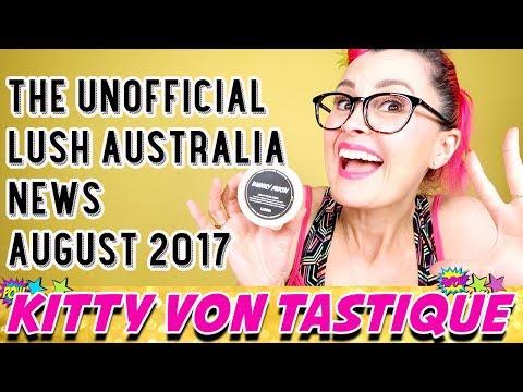 THE UNOFFICIAL LUSH AUSTRALIA NEWS AUGUST 2017 - KITTY VON TASTIQUE