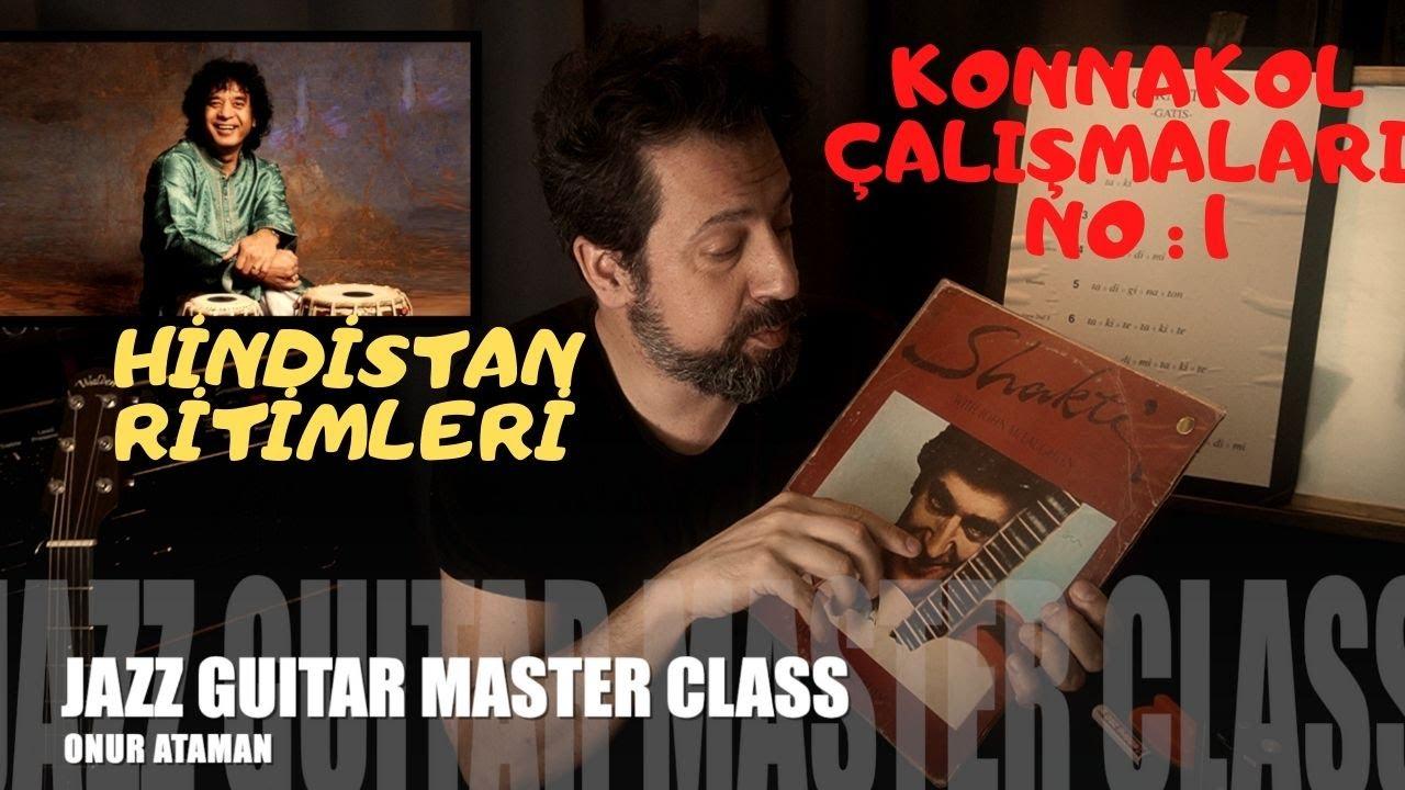 JAZZ GUITAR MASTER CLASS NO : 18 Hindistan Ritimleri / Konnakol Çalışmaları Episode :1