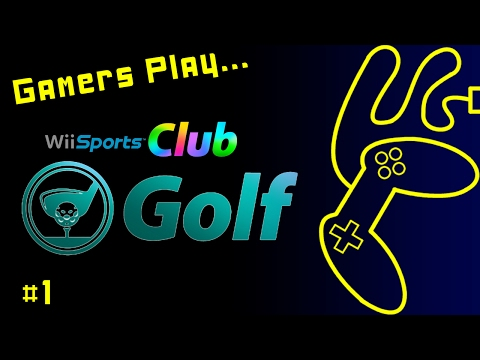 Gamers Play - Wii Sports Club Golf! Part 1