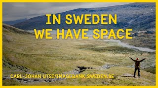 In Sweden we have space