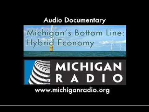 Michigan's Bottom Line: Hybrid Economy - Michigan Radio - NPR