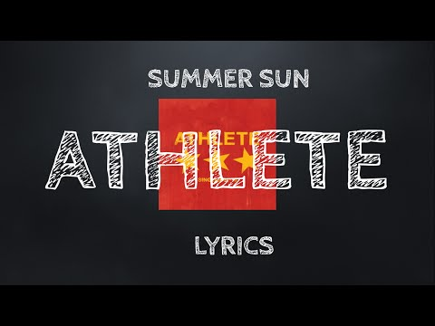 Athlete Summer Sun -  Lyrics