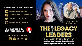 Global Evolution Of Leadership Development with Bob Larcher
