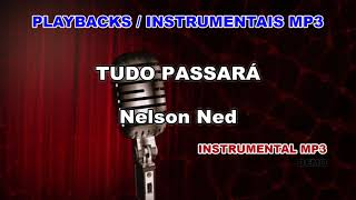 ♬ Playback / Instrumental Mp3 - TUDO PASSARÁ - Nelson Ned