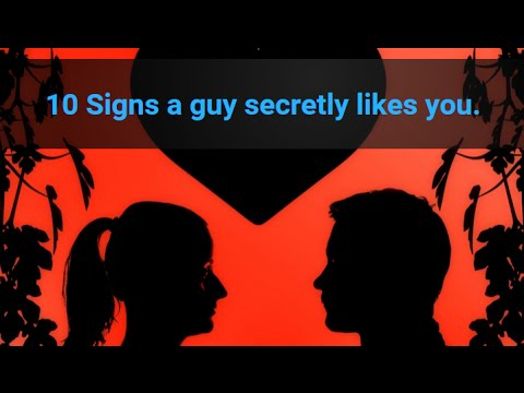 How to tell if a man secretly likes you