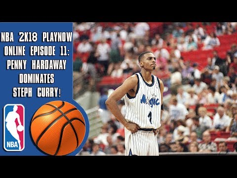 NBA 2K18 Play Now online - Penny Hardaway dominates Steph Curry! (Episode 11)