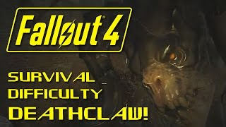 FALLOUT 4: The Deathclaw Fight on Survival Difficulty is INTENSE! - (Fallout 4 Gameplay Highlight)