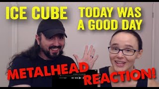 Today Was A Good Day - Ice Cube (REACTION! by metalheads)