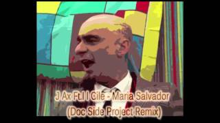 J Ax Ft. Il Cile - Maria Salvador(Radek Remix)[Free Download]