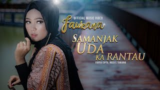 Fauzana - Samanjak Uda Ka Rantau (Official Music Video) Lagu Minang Terbaru