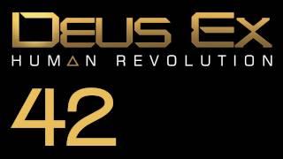 Прохождение Deus Ex: Human Revolution (с живым комментом) Ч. 42