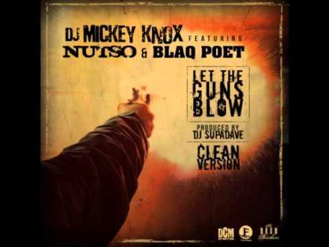 DJ Mickey Knox - Let The Guns Blow feat. Nutso & Blaq Poet