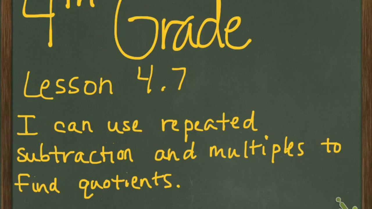 4th Grade Lesson 4 7 Repeated Subtraction With Multiples