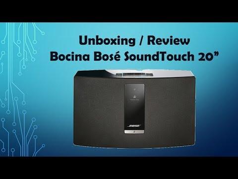 "Unboxing ""Bocina Bosé SoundTouch 20"" Wifi"""