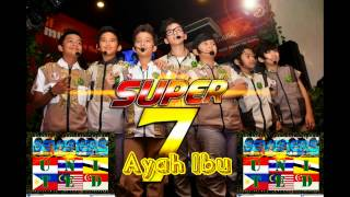 Super 7 Ayah Ibu