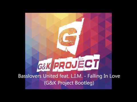 Basslovers United feat. L.I.M. - Falling In Love (G&K Project Bootleg)