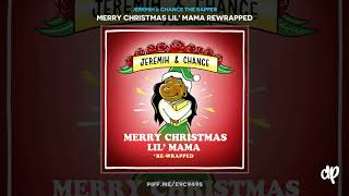 Jeremih Chance The Rapper Let it Snow Merry Christmas Lil 39 Mama Rewrapped.mp3