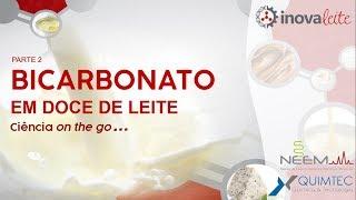 Bicarbonato em doce de leite parte 2 - Ciência on the go...