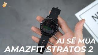 Trên Tay Amazfit Stratos 2 - Ai Sẽ Mua Smartwatch Đến Từ Xiaomi Này?