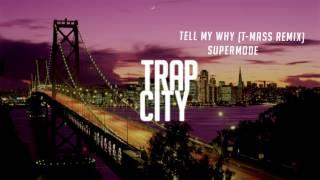 Supermode Tell Me Why T Mass Remix
