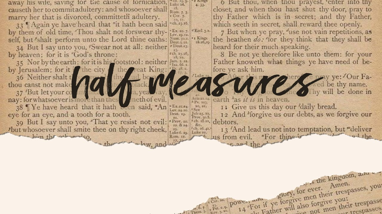 Half Measures | Pastor Don Young