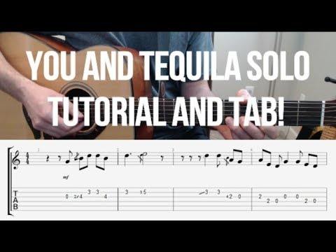 Here's how to play You and Tequila solo - Tutorial and Tab!