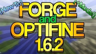 [How-To] Install Optifine and Forge + Mods in 1.6.2 [Minecraft]