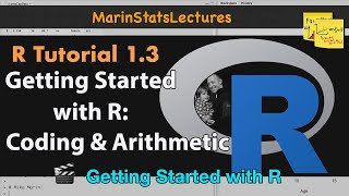 Getting started with R: Basic Arithmetic and Coding in R | R Tutorial 1.3 | MarinStatsLectures