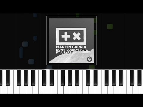 "Martin Garrix - ""Don't Look Down"" ft Usher Piano Tutorial - Chords - How To Play - Cover"