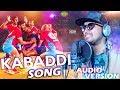 De Dana Dan Bajuo Main Dum - Kabaddi Song - Satyajeet - Audio Version - HD