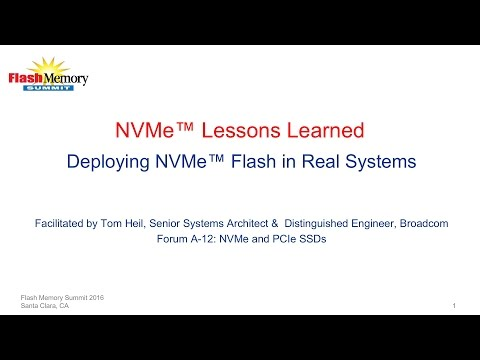 NVMe Lessons Learned - Deploying NVMe Flash in Real Systems - Flash Memory Summit 2016