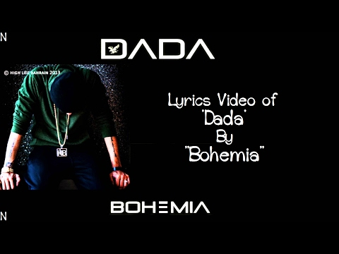 "BOHEMIA - Lyrics Video of Song 'DADA' By ""Bohemia"""