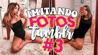 IMITANDO FOTOS TUMBLR SOZINHA E EM CASA 3
