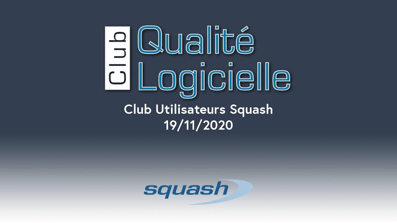 Club Utilisateurs Squash - Offre Squash 2021, BDD, chaîne CI/CD et nouvelle interface