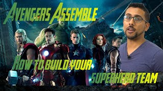 Avengers Assemble: How to Build Your Superhero Team