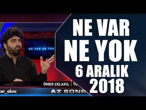 Ne Var Ne Yok 6 Aralık 2018