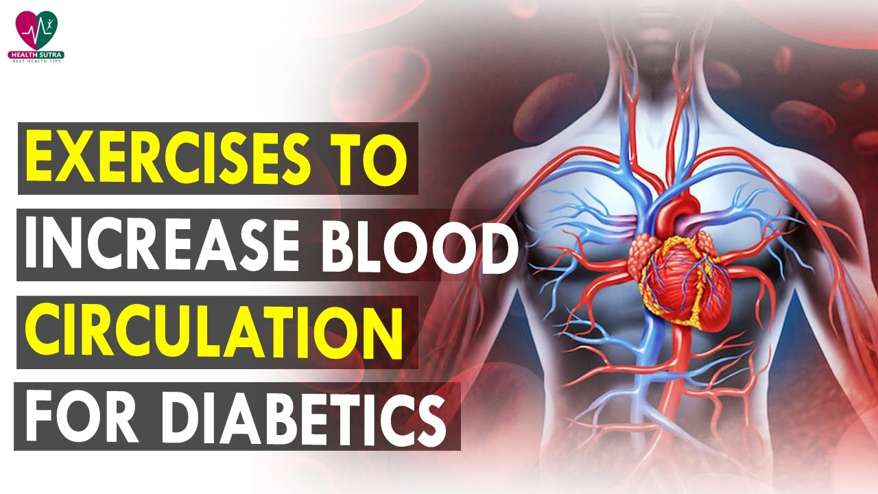 Exercises to Increase Blood Circulation for Diabetics pictures