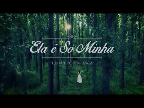 Tony Camara - Ela é So Minha Official Video