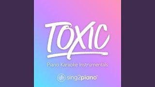 Toxic Lower Key In the Style of Melanie Martinez Piano Karaoke Version