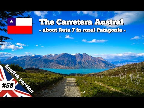 Carretera Austral - Ruta 7 in Chile / Patagonia (Documentary)