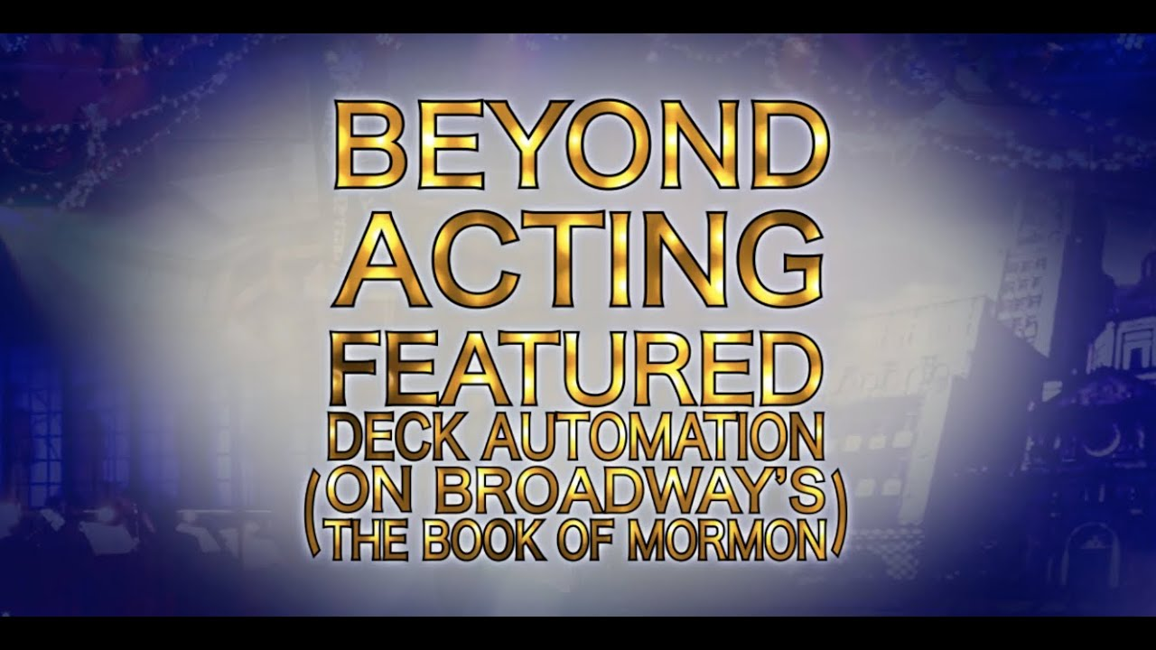Beyond Acting: Other Jobs in Theatre- Featured Deck Automation with Bryan Davis