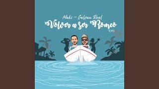 Volver a ser Romeo (feat. Galvan Real) (Remix)