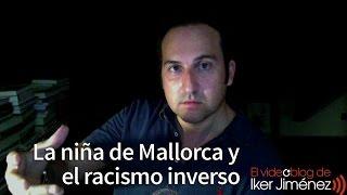 La Niña de Mallorca y el Racismo Inverso