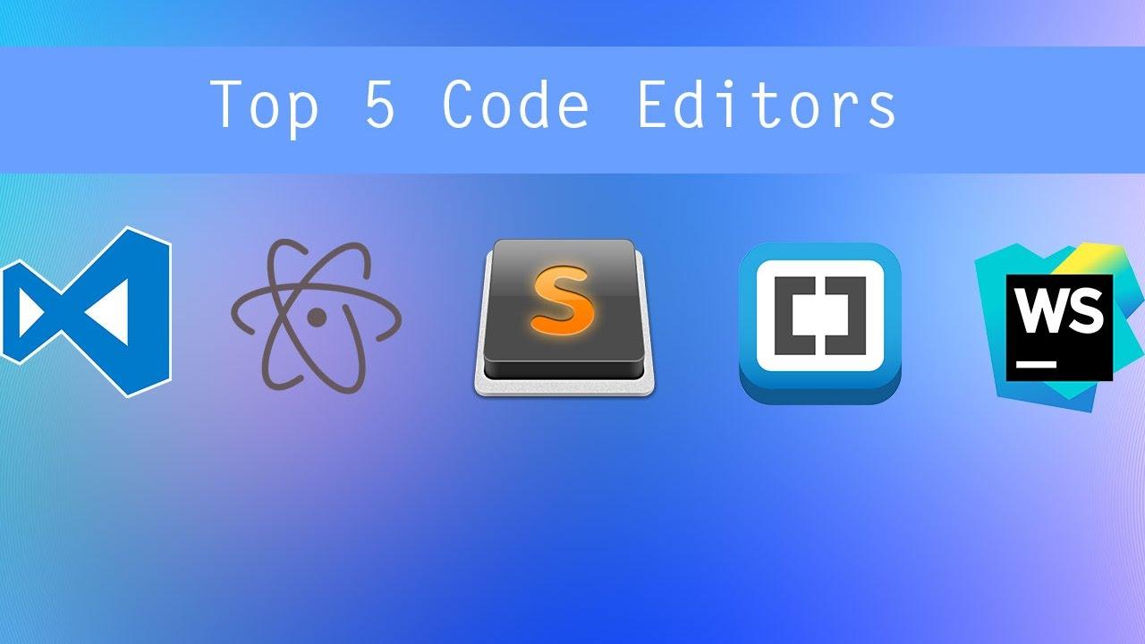 Top 5 Code Editors of 2017