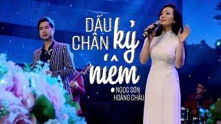 DẤU CHÂN KỶ NIỆM (#DCKN) - NGỌC SƠN ft HOÀNG CHÂU