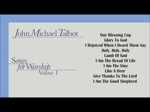 John Michael Talbot - Songs for Worship 1