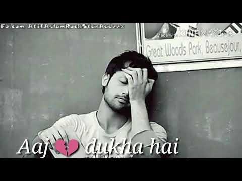 Atif Aslam - Aaj Dil Dukha Hai | Heart ♥ touching whatsapp status