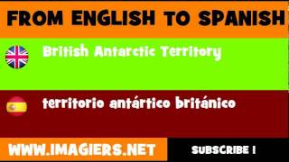 FROM ENGLISH TO SPANISH = British Antarctic Territory