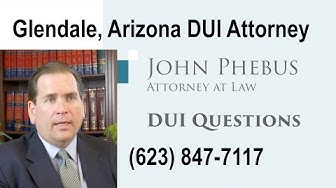 DUI Lawyer Glendale AZ | The Law Offices of John Phebus
