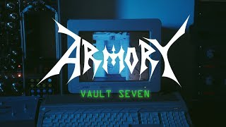"""ARMORY """"Vault Seven"""" (OFFICIAL VIDEO)"""